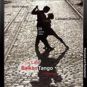 The Last Balkan Tango Collection